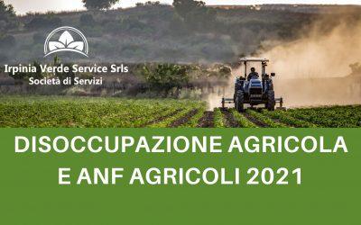 Disoccupazione agricola e ANF agricoli 2021